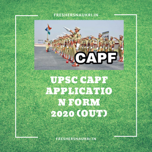 UPSC CAPF Application Form 2020 (OUT)