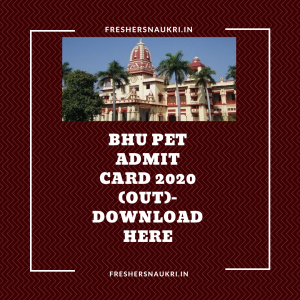 BHU PET Admit Card 2020 (Out)- Download Here