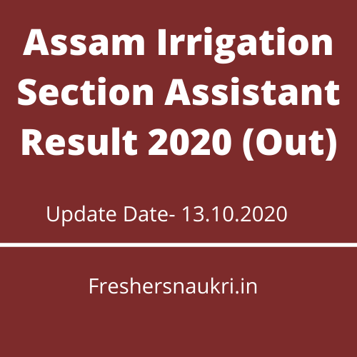 Assam Irrigation Section Assistant Result 2020 (Out)