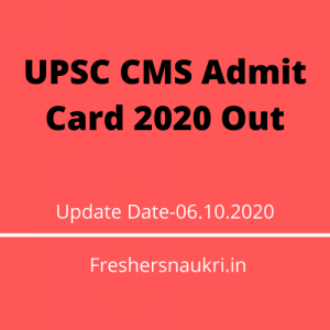UPSC CMS Admit Card 2020 Out