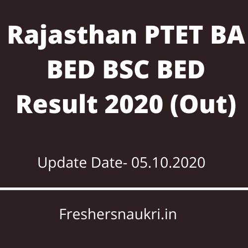Rajasthan PTET BA BED BSC BED Result 2020 (Out)