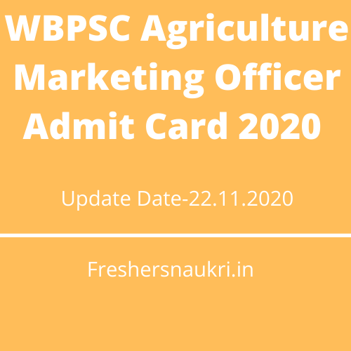 WBPSC Agriculture Marketing Officer Admit Card 2020