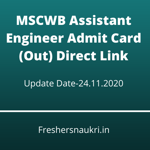 MSCWB Assistant Engineer Admit Card (Out) Direct Link