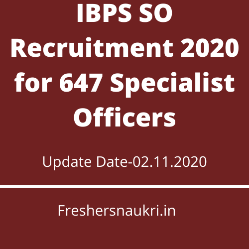 IBPS SO Recruitment 2020 for 647 Specialist Officers
