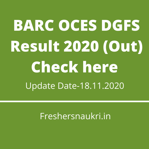 BARC OCES DGFS Result 2020 (Out) Check here