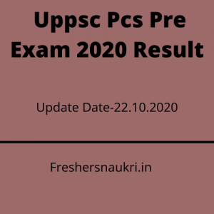 Uppsc Pcs Pre Exam 2020 Result, Check Here @www.uppsc.up.nic.in