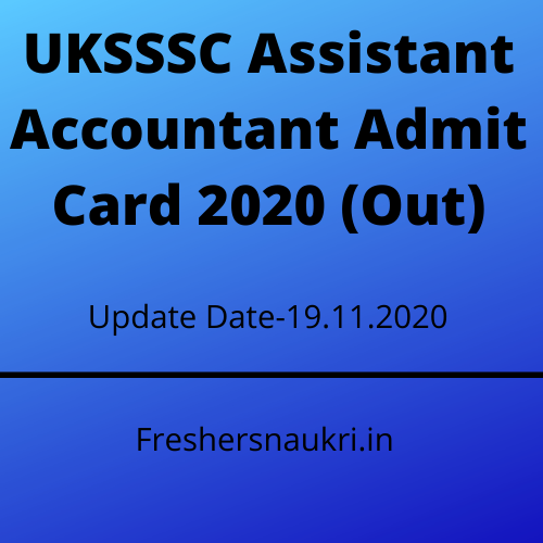 UKSSSC Assistant Accountant Admit Card 2020 (Out)