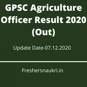 GPSC Agriculture Officer Result 2020 (Out)