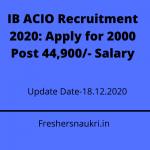 IB ACIO Recruitment 2020: Apply for 2000 Post 44,900/- Salary