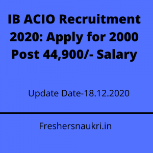 IB ACIO Recruitment 2020: Apply for 2000 Post 44,900/- Salary