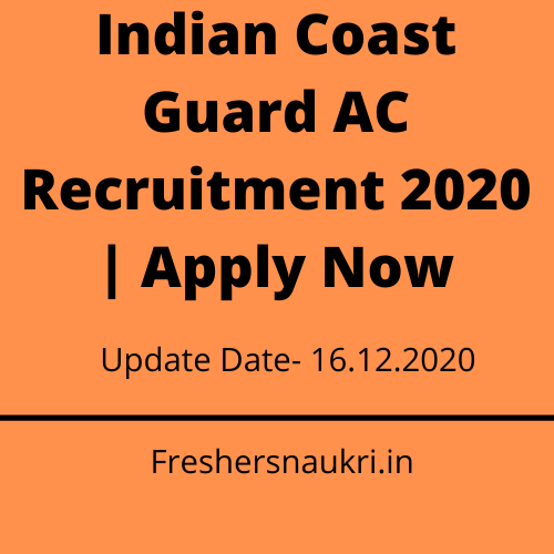 Indian Coast Guard AC Recruitment 2020 | Apply Now