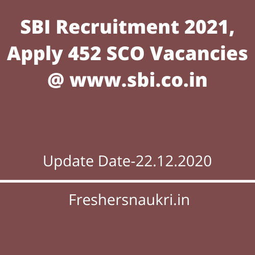 SBI Recruitment 2021, Apply 452 SCO Vacancies @ www.sbi.co.in