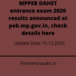 MPPEB DAHET entrance exam 2020 results announced at peb.mp.gov.in, check details here