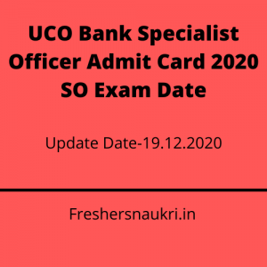 UCO Bank Specialist Officer Admit Card 2020 SO Exam Date