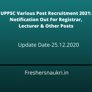 UPPSC Various Post Recruitment 2021: Notification Out For Registrar, Lecturer & Other Posts