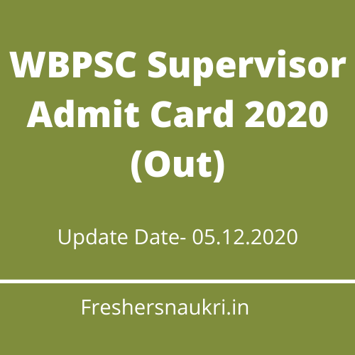 WBPSC Supervisor Admit Card 2020 (Out)