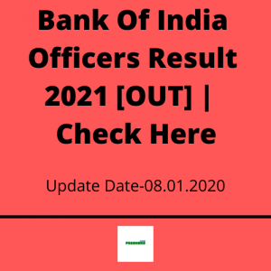 Bank Of India Officers Result 2021 [OUT] | Check Here