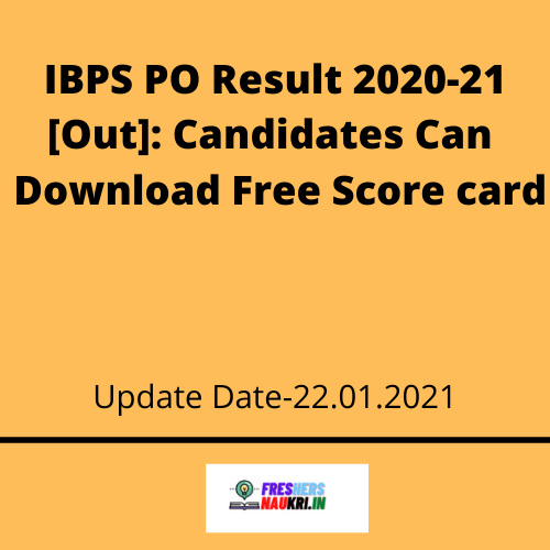 IBPS PO Result 2020-21 [Out]: Candidates Can Download Free Score card