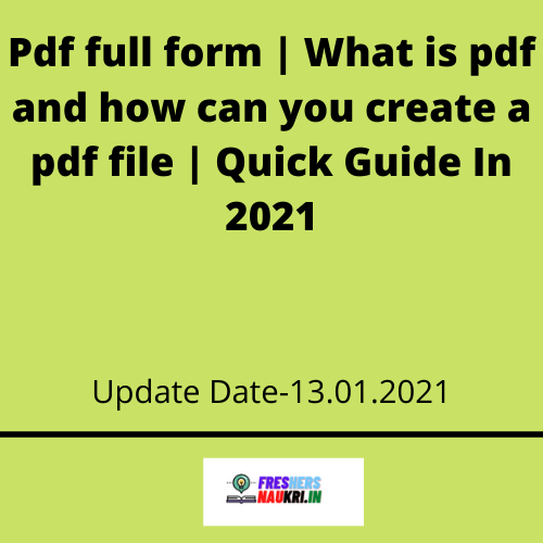 Pdf full form | What is pdf and how can you create a pdf file | Quick Guide In 2021