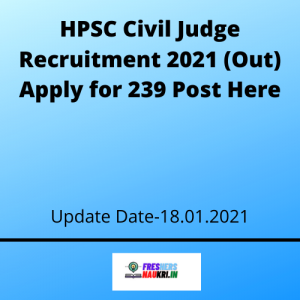 HPSC Civil Judge Recruitment 2021 (Out) Apply for 239 Post Here