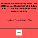 Allahabad State University Admit Card 2021 Download Rajju Bhaiya BA, B.Com, B.Sc 1st, 2nd, 3rd Year Admit Card @ prsuprayagraj.in