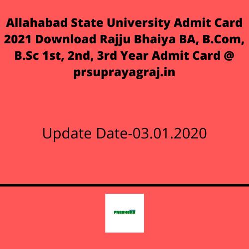 Allahabad State University Admit Card 2021 Download Rajju Bhaiya BA, B.Com, B.Sc 1st, 2nd, 3rd Year Admit Card @ prsuprayagraj.in
