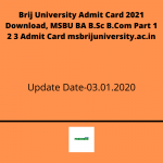 Brij University Admit Card 2021 Download, MSBU BA B.Sc B.Com Part 1 2 3 Admit Card msbrijuniversity.ac.in