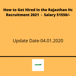 How to Get Hired in the Rajasthan Hc Recruitment 2021 - Salary 51550/-