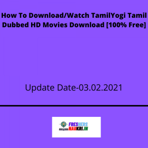 How To Download/Watch TamilYogi Tamil Dubbed HD Movies Download [100% Free]