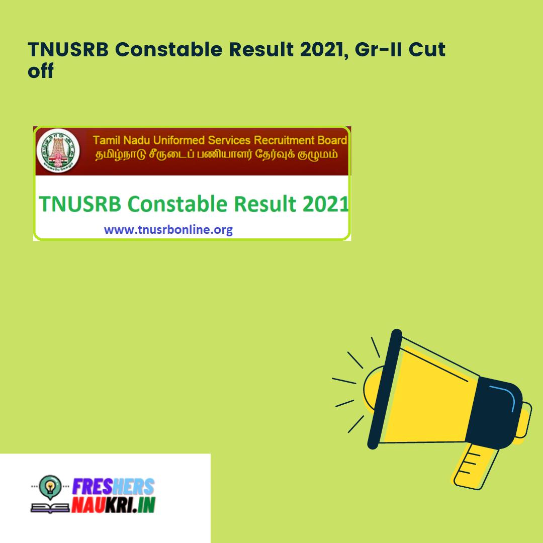 TNUSRB Constable Result 2021, Gr-II Cut off