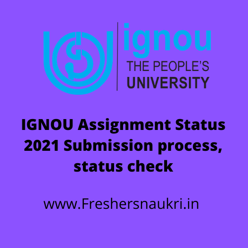 IGNOU Assignment Status 2021 Submission process, status check