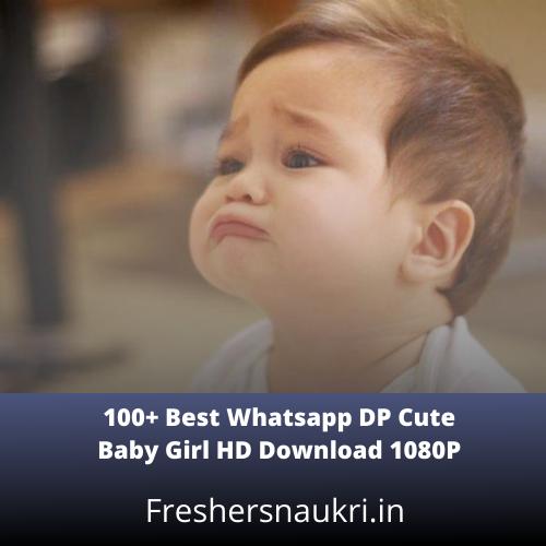 100+ Best Whatsapp DP Cute Baby Girl HD Download 1080P